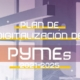 Plan de Digitalización PYMEs 2021-2025